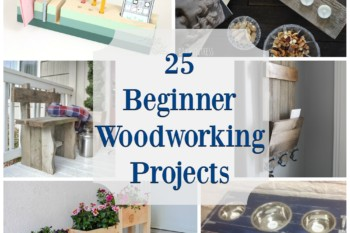 25 Beginner Woodworking Projects