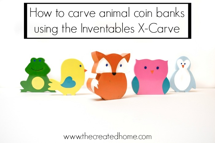 How to carve animal coin banks using the Invetables X-Carve