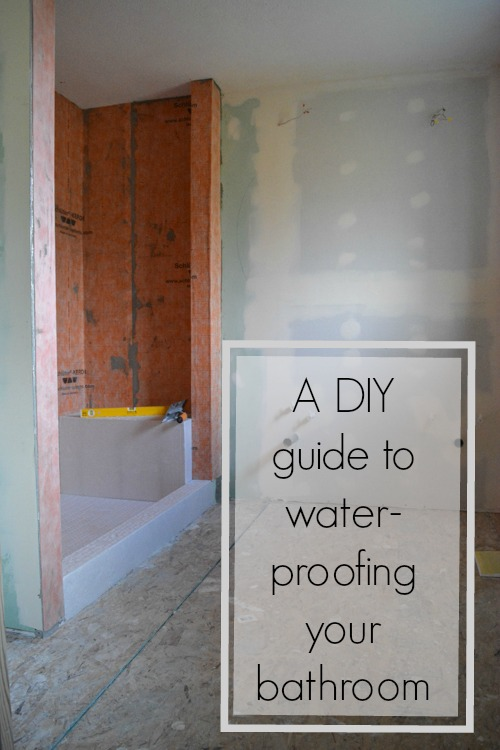 A DIY guide to water proofing your bathroom